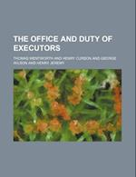 The Office and Duty of Executors af Thomas Wentworth