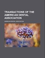 Transactions of the American Dental Association (Volume 11-12) af American Dental Association