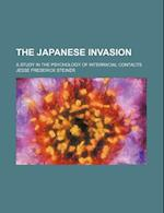 The Japanese Invasion; A Study in the Psychology of Interracial Contacts af Jesse Frederick Steiner