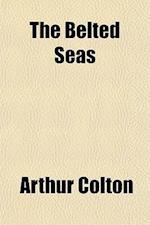 The Belted Seas af Arthur Colton