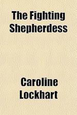 The Fighting Shepherdess af Caroline Lockhart