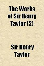 The Works of Sir Henry Taylor (Volume 2); Edwin the Fair. Isaac Comnenus