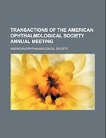 Transactions of the American Ophthalmological Society Annual Meeting (Volume 10) af American Ophthalmological Society