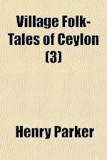 Village Folk-Tales of Ceylon (Volume 3) af Henry Parker