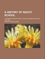 A History of Sidcot School; A Hundred Years of West Country Quaker Education, 1808-1908 af Francis Arnold Knight