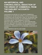 An  Historical and Chronological Deduction of the Origin of Commerce, from the Earliest Accounts (Volume 1); Containing an History of the Great Commer af Adam Anderson