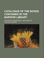 Catalogue of the Books Contained in the Barrow Library; To Be Sold at Private Sale New York City af John Wylie Barrow