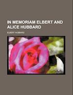 In Memoriam Elbert and Alice Hubbard af John Thomas Hoyle, Elbert Hubbard