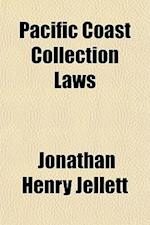 Pacific Coast Collection Laws; A Summary of the Laws of California, Nevada, Oregon, Washington Territory, Idaho, Montana, Utah, Wyoming, Arizona, and af Jonathan Henry Jellett
