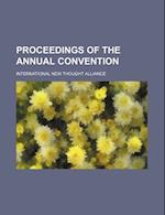 Proceedings of the Annual Convention (Volume 1) af International New Thought Alliance