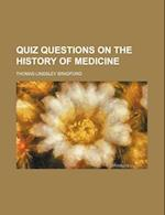 Quiz Questions on the History of Medicine af Thomas Lindsley Bradford