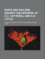 Ships and Sailors, Ancient and Modern, by C.C. Cotterill and E.D. Little af Charles Clement Cotterill