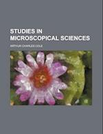 Studies in Microscopical Sciences (Volume 1, PT. 1 - V. 2, PT. 1) af Arthur Charles Cole