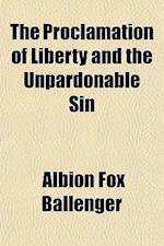 The Proclamation of Liberty and the Unpardonable Sin af Albion Fox Ballenger