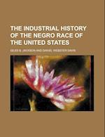 The Industrial History of the Negro Race of the United States af Giles B. Jackson