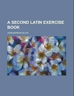 A Second Latin Exercise Book af John Barrow Allen