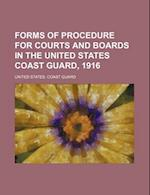 Forms of Procedure for Courts and Boards in the United States Coast Guard, 1916 af United States Coast Guard