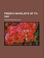 French Novelists of To-Day af Winifred Stephens Whale