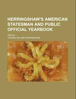Herringshaw's American Statesman and Public Official Yearbook; 190708 af Thomas William Herringshaw