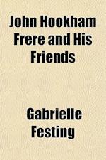 John Hookham Frere and His Friends af Gabrielle Festing