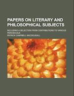 Papers on Literary and Philosophical Subjects; Including a Selection from Contributions to Various Periodicals af Patrick Campbell Macdougall