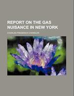 Report on the Gas Nuisance in New York af Charles Frederick Chandler
