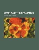 Spain and the Spaniards (Volume 2) af Nicolas Leon Thieblin
