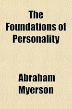 The Foundations of Personality af Abraham Myerson