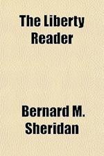 The Liberty Reader af Bernard M. Sheridan