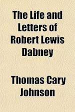 The Life and Letters of Robert Lewis Dabney af Thomas Cary Johnson