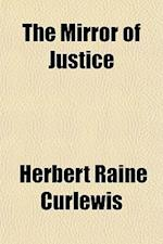 The Mirror of Justice af Herbert Raine Curlewis