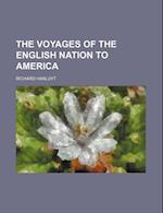 The Voyages of the English Nation to America (Volume 4)