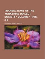 Transactions of the Yorkshire Dialect Society (Volume 1, Pts. 3-8) af Yorkshire Dialect Society