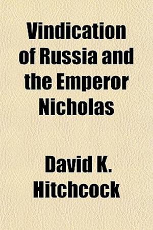 Bog, paperback Vindication of Russia and the Emperor Nicholas af David K. Hitchcock