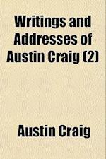 Writings and Addresses of Austin Craig (2) af Austin Craig