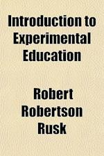 Introduction to Experimental Education af Robert Robertson Rusk