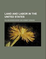 Land and Labor in the United States af William Godwin Moody