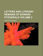 Letters and Literary Remains of Edward Fitzgerald Volume 2