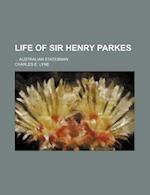 Life of Sir Henry Parkes; Australian Statesman af Charles E. Lyne