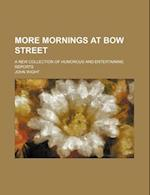 More Mornings at Bow Street; A New Collection of Humorous and Entertaining Reports af John Wight