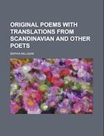 Original Poems with Translations from Scandinavian and Other Poets af Sophia Milligan