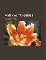 Poetical Tragedies af Wilfred Campbell