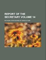 Report of the Secretary Volume 14 af Michigan State Board Of Agriculture