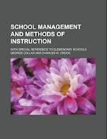 School Management and Methods of Instruction; With Special Reference to Elementary Schools af George Collar