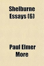 Shelburne Essays; Studies of Religious Dualism Volume 6