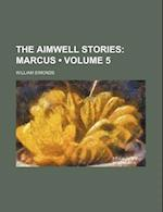 The Aimwell Stories (Volume 5); Marcus af William Simonds