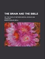 The Brain and the Bible; Or, the Conflict Between Mental Science and Theology af Edgar Charles Beall