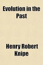 Evolution in the Past af Henry Robert Knipe