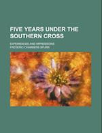 Five Years Under the Southern Cross; Experiences and Impressions af Frederic Chambers Spurr