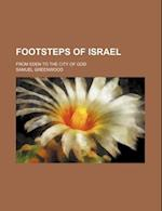 Footsteps of Israel; From Eden to the City of God af Samuel Greenwood